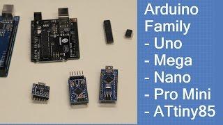 The Arduino Family - Uno - Mega - Nano - Pro Mini -ATtiny85
