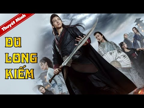 DU LONG KIẾM   Phim Cổ Trang Võ Hiệp Thuyết Minh Siêu Đỉnh   Phim Điện Ảnh Trung Quốc Cực Hot 2021   Tổng hợp phim Cổ Trang hay 1