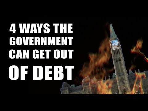 4 Ways A Government Can Get Out of Debt & Financial Crisis!