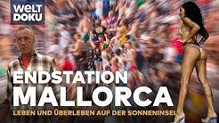 Endstation Mallorca - Leben und überleben auf der Sonneninsel | HD Doku