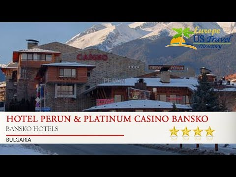 Hotel Perun & Platinum Casino Bansko - Bansko Hotels, Bulgaria