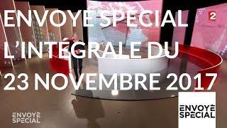 Envoyé spécial. L'intégrale du jeudi 23 novembre 2017 (France 2)