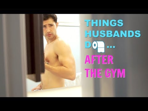 Things Husbands Do After The Gym from YouTube · Duration:  6 minutes 44 seconds