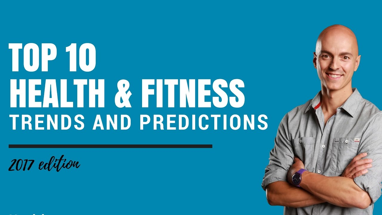 Top 10 Health & FItness Industry Trends and Predictions for 2017