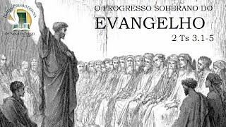 O PROGRESSO SOBERANO DO EVANGELHO