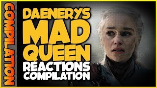 DAENERYS MAD QUEEN Reactions Compilation