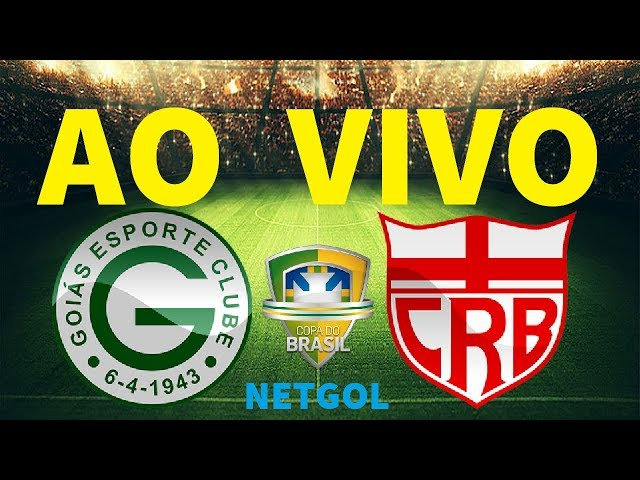GOIAS X CRB AO VIVO - COPA DO BRASIL 2019