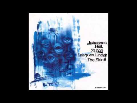 Johannes Heil – 20.000 Leagues Under The Skin Pt. 3