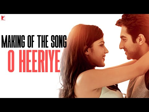 Making of the Song 'O Heeriye' - Ayushmann Khurrana