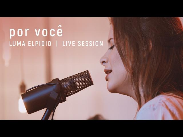 Por Você  - Luma Elpidio | Live Session