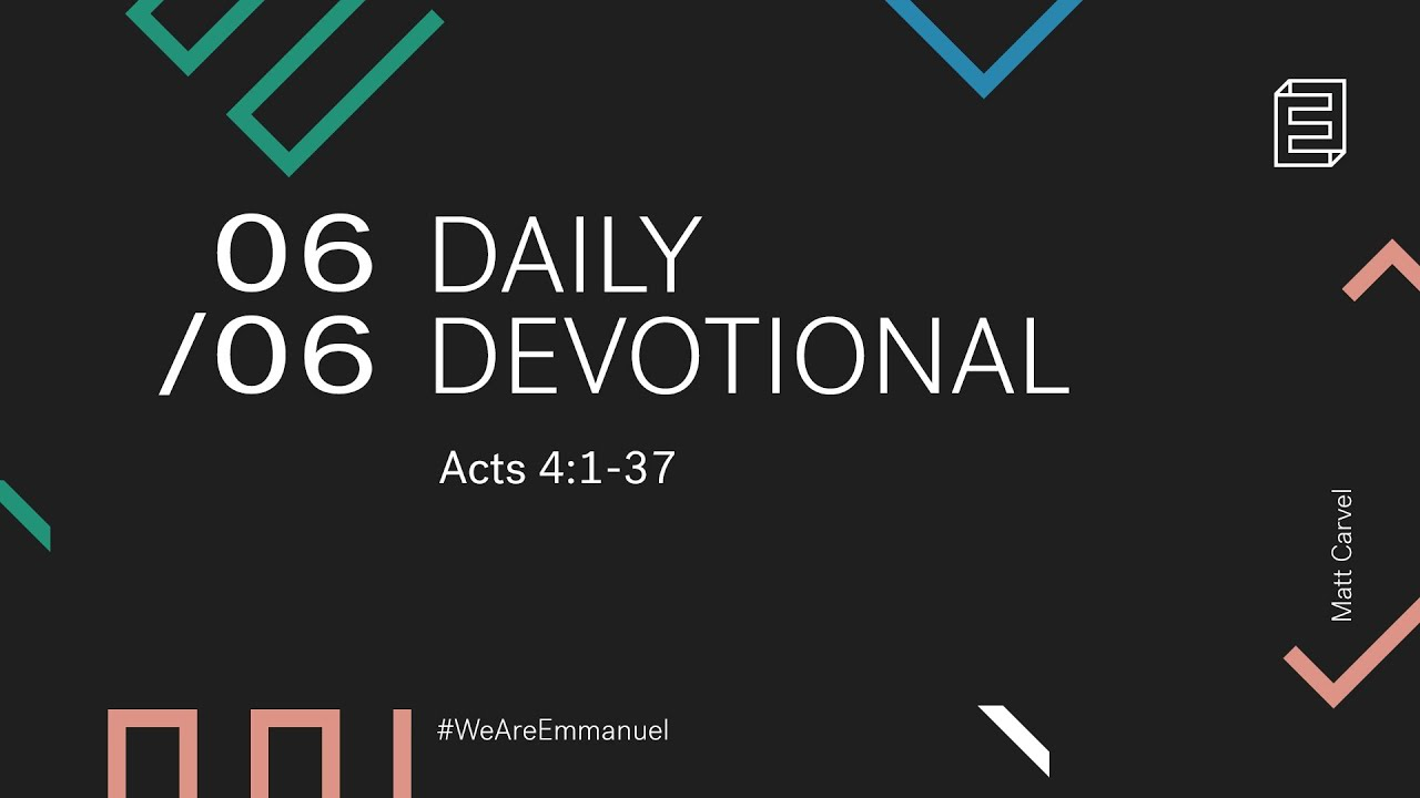 Daily Devotion with Matt Carvel // Acts 4:1-37 Cover Image
