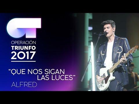 QUE NOS SIGAN LAS LUCES - Alfred | OT 2017 | Gala Eurovisión
