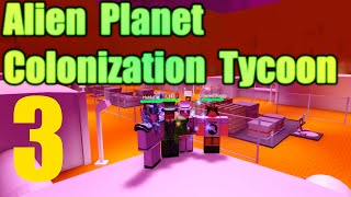 [ROBLOX: Alien Planet Colonization Tycoon] - Lets Play w/ Friends Ep 3 - Murmun OP Mines!