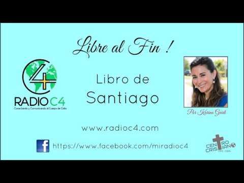 Radio C4 - Libre al fin - Libro de Santiago Programa #21 - Karina Guidi