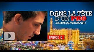 Dans la tête d'un pro : Guillaume Diaz aux WSOP 2018 (10)