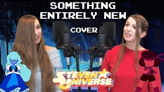 Steven Universe - Something Entirely New [Cover] thumbnail