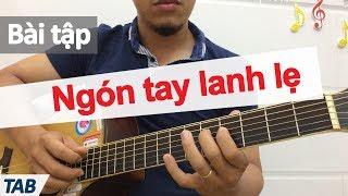 Bài tập giúp các ngón tay trái LANH LẸ khi di chuyển | học đàn guitar online | học solo guitar