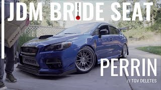 BRIDE JAPAN SEAT SAGA/FAIL | PERRIN TGV DELETES | 2015-2019 SUBARU WRX