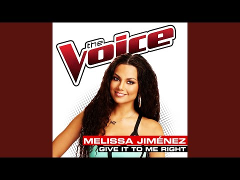 Give It To Me Right (The Voice Performance)