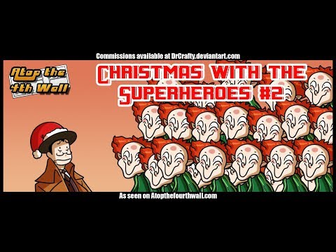 Christmas With the Superheroes #2 - Atop the Fourth Wall