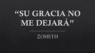 """vuclip IECE. """"Su Gracia no me dejará"""" Zoheth. (Cover). Lyric Video."""