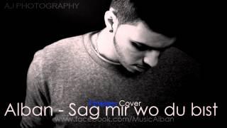 Alban - Sag mir wo du bist (Timeless Cover)