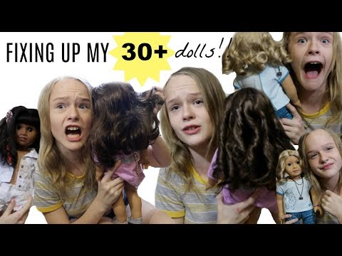 FIXING UP MY 30+ AMERICAN GIRL DOLLS!!