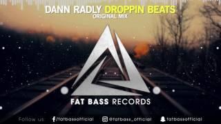 Dann Radly - Droppin Beats (Original Mix)