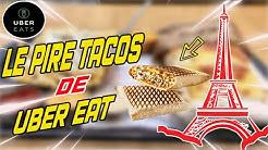 LE PIRE TACOS DE UBER EAT !