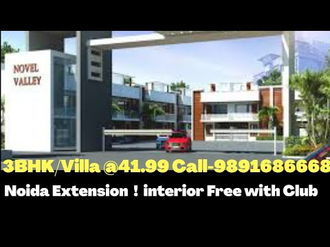 Novel Valley Noida extension ! extension valley ! GR Garden ! Orchid villa ! Villa Noida Extension !