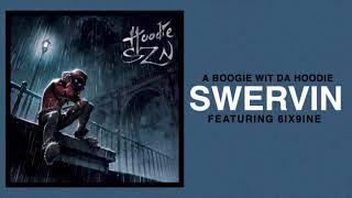 A Boogie Wit Da Hoodie - Swervin (Feat. 6ix9ine) [Official Audio]