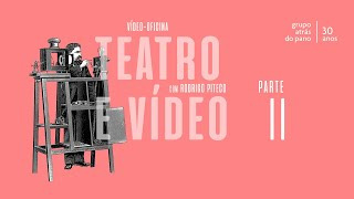 Vídeo-Oficina: Teatro e Vídeo (Parte II) - com Rodrigo Piteco