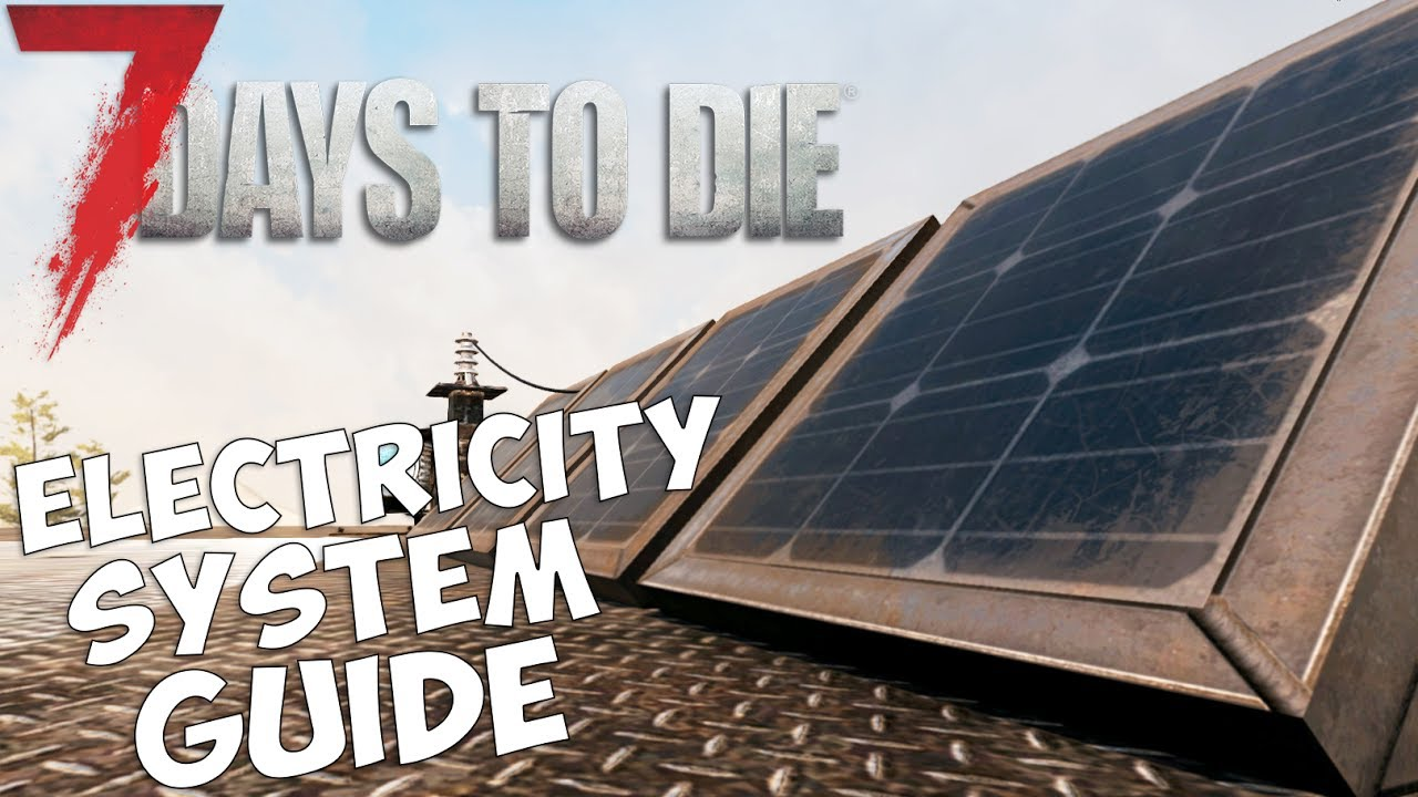 7 Days To Die Electricity System Guide Introduction New Alpha Circuit When This Happens What Tools If Any Do Lectrical Wiring On Da Solar Car Basic Electrical Diagram 16 Features Beginners