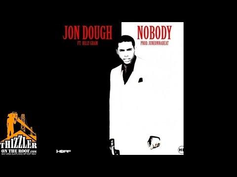 Jon Dough ft. Billy Gram - Nobody [Prod. JuneOnnaBeat] [Thizzler.com]