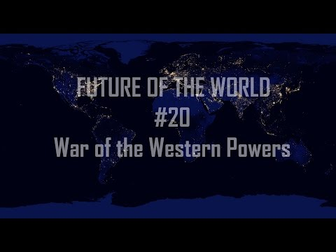 Alternate Future of the World #20: War of the Western Powers