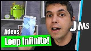 LOOP INFINITO NO ANDROID [ RESOLVIDO ]
