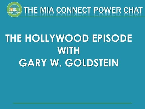 The Mia Connect Power Chat - The Hollywood Chat with Gary W. Goldstein