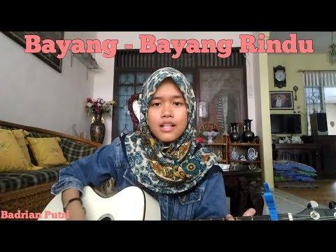Bayang - Bayang Rindu (Cover by Badrianti Anugrah Putri)