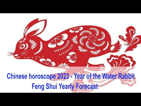 Chinese Horoscope 2023 - Year Of The Water Rabbit - Feng Shui Yearly Forecast