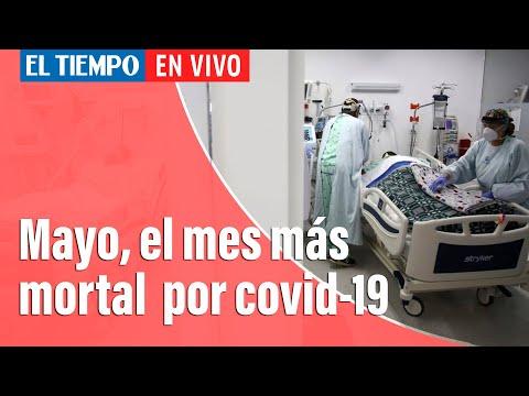 Coronavirus En Colombia: Mayo ya es el mes más mortal de la pandemia