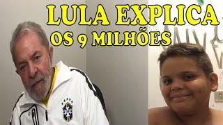 Lula explica origem dos 9 milhões de reais em previdência.