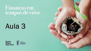 Aula 3 | Finanças em Tempos de Crise | Pr. Pedro Leal