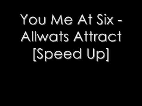 You Me At Six - Allways Attract Speed Up