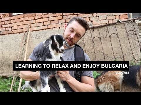 Learning to Relax and Enjoy Bulgaria - Vlog 55