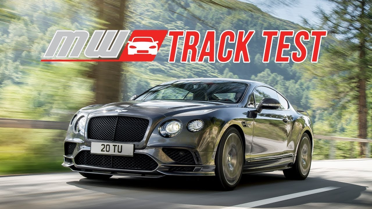 2018 Bentley Continental Supersports Track Test