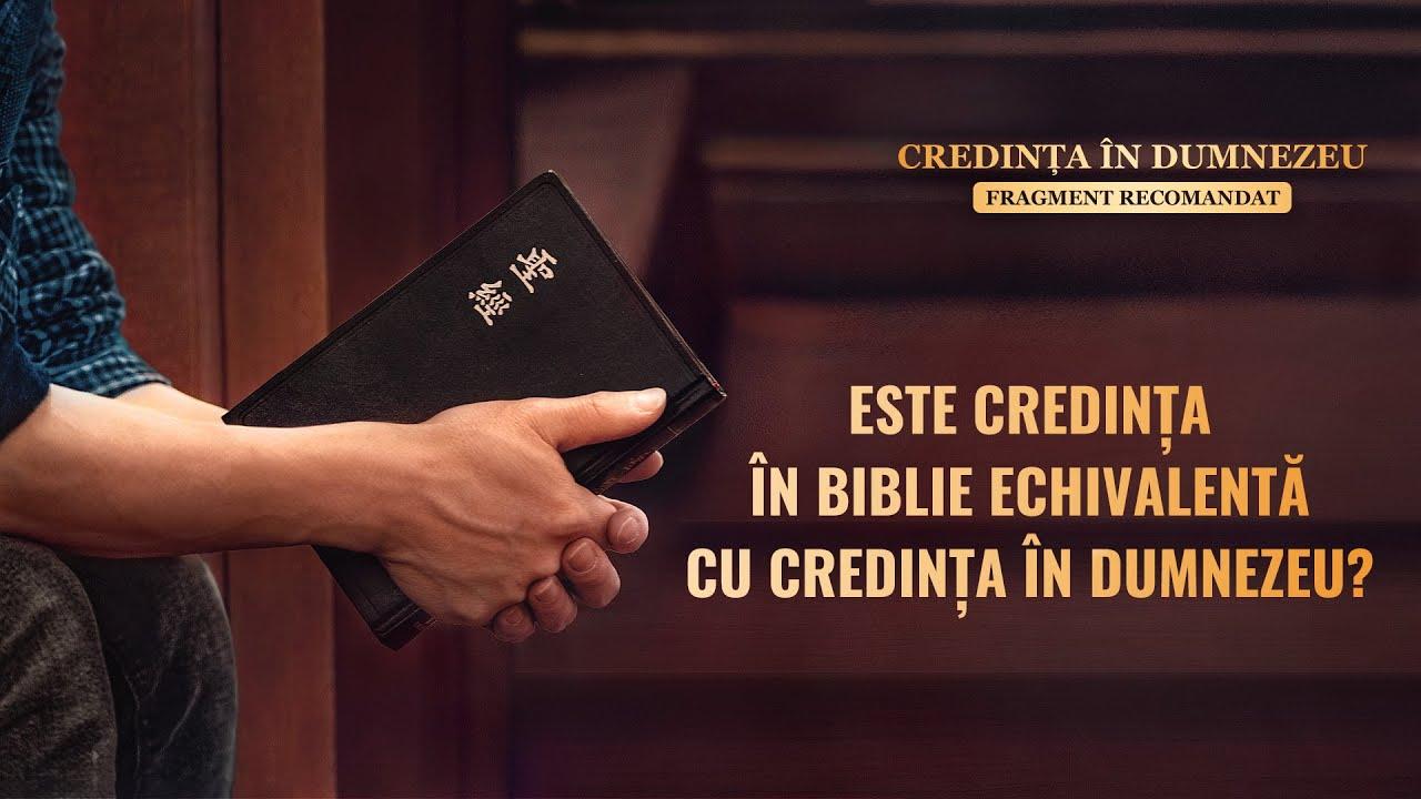 "Film creștin ""Credința În Dumnezeu"" Segment 4 - Este credința în Biblie echivalentă cu credința în Dumnezeu?"