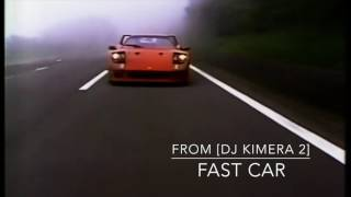 DJ KIMERA - Fast Car official video