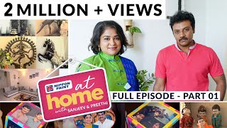 At Home with Sanjeev & Preethi | My wife Preethi is a Superwoman | Part 01