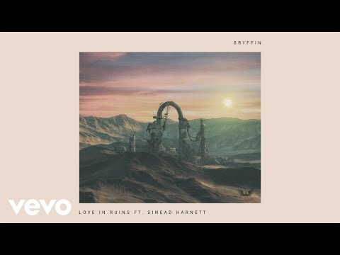 Gryffin - Love In Ruins (Audio) ft. Sinead Harnett