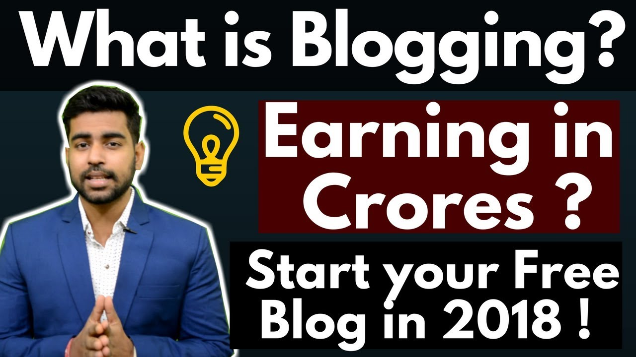 How to earn from Blogging in 2018 | Start Free Blogs | Complete Beginners Guide | Hindi